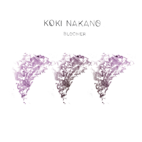 Koki Nakano - Bloomer