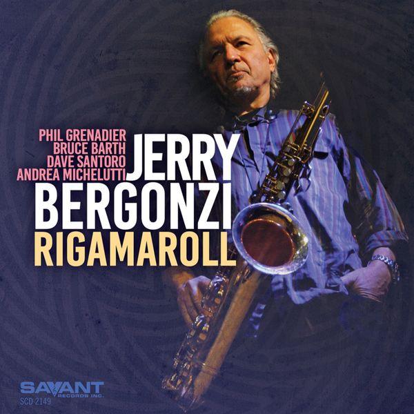 Jerry Bergonzi - Rigamaroll