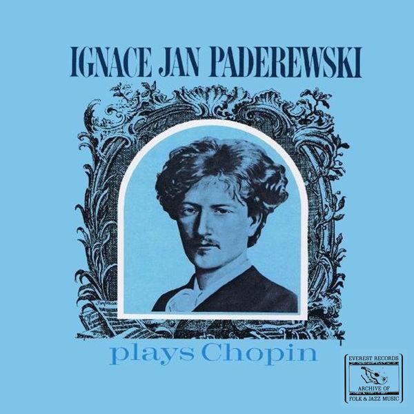 Ignace Jan Paderewski - Ignace Jan Paderewski Plays Chopin