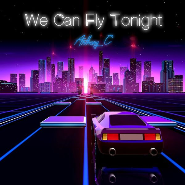 Anthony C - We Can Fly Tonight