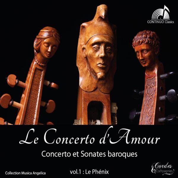 Philippe Foulon, Jean-Pierre Nouhaud, Marie Nouhaud, William Waters - Le concerto d'amour: Concerto et sonates baroques, Vol. 1, Le phénix