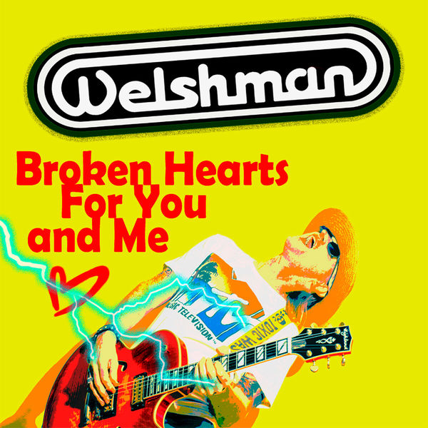 Welshman - Broken Hearts for You and Me