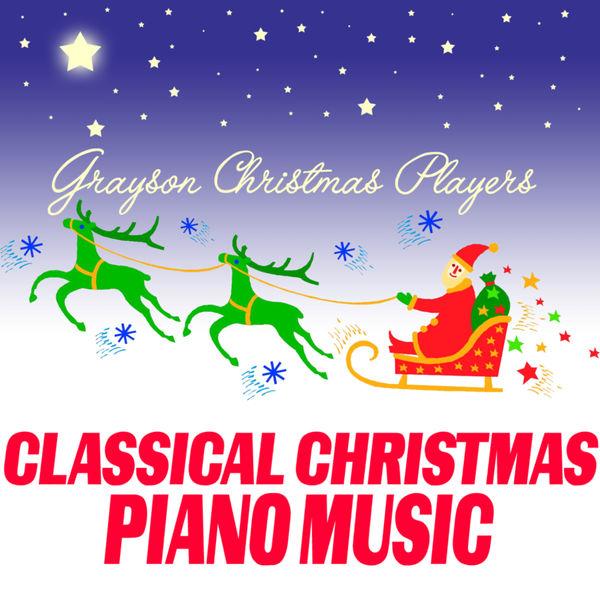 Grayson Christmas Players - Classical Christmas Piano Music