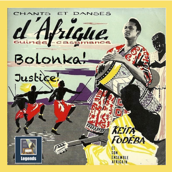 Keïta Fodéba & His African Ensemble - African Songs & Dances, Vol. 1: Bolonka! Justice! (Remastered 2018)