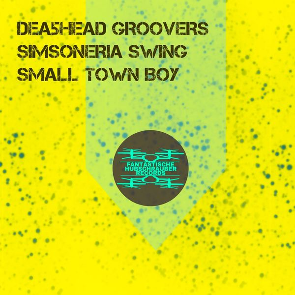 Dea5head Groovers, Simsoneria Swing - Small Town Boy