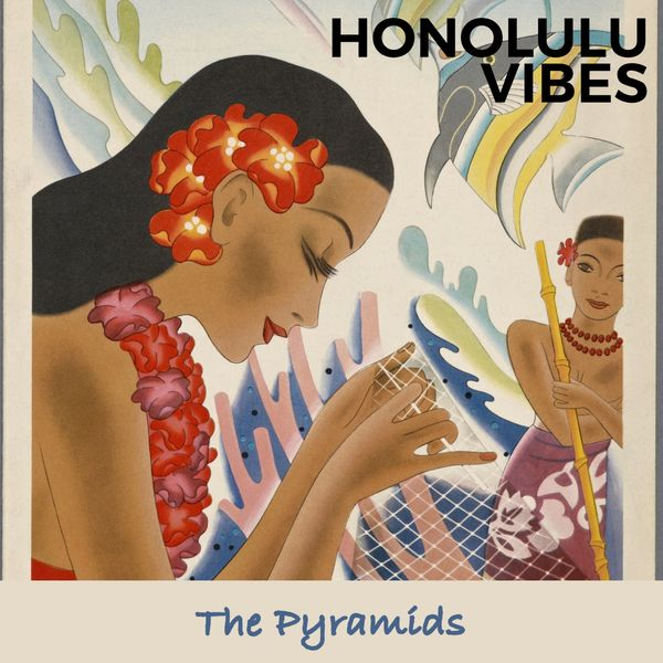 The Pyramids - Honolulu Vibes