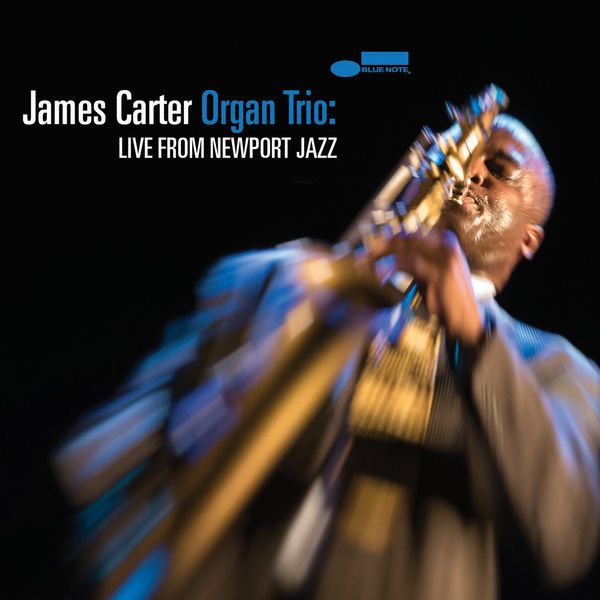 James Carter - James Carter Organ Trio: Live From Newport Jazz