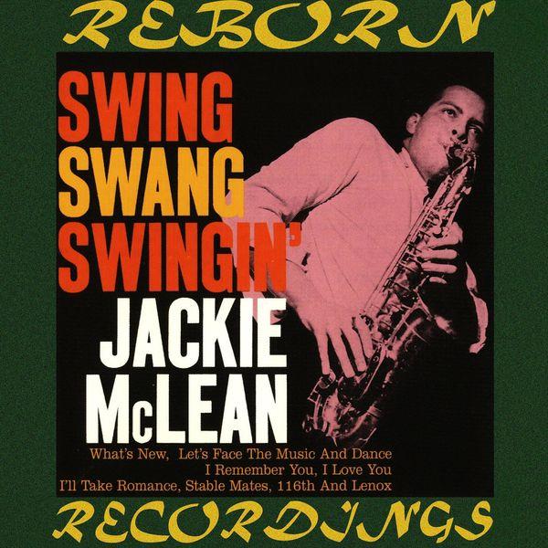 Jackie McLean - Swing, Swang, Swingin' (HD Remastered)