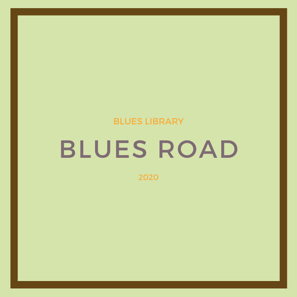 Blues Library - Blues Road