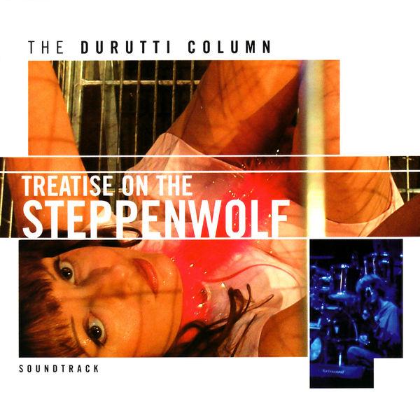 The Durutti Column - Treatise on the Steppenwolf