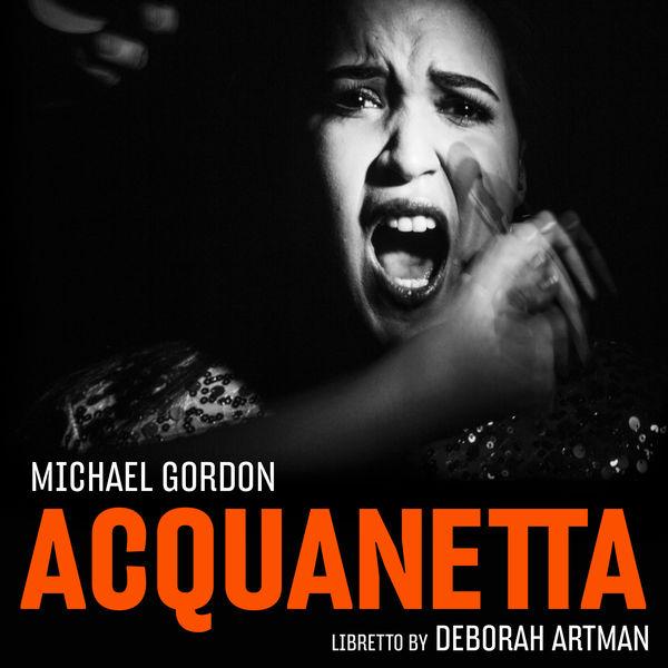 Deborah Artman - Michael Gordon: Acquanetta (Chamber Version)