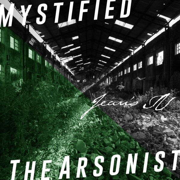 Jean's TV - Mystified / The Arsonist
