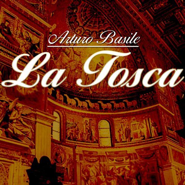 Arturo Basile - Puccini: La Tosca
