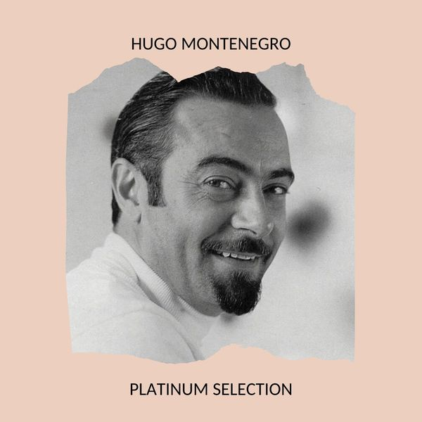 Hugo Montenegro - Hugo Montenegro - Platinum Selection