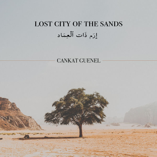 Cankat Guenel - Lost City of the Sands