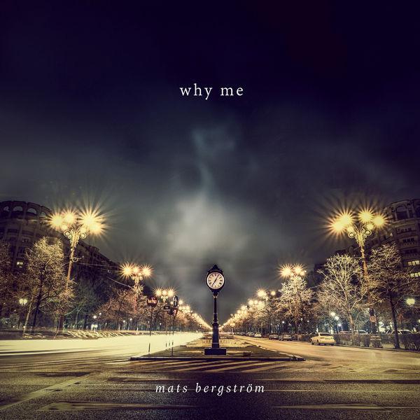Mats Bergstrom - Why Me