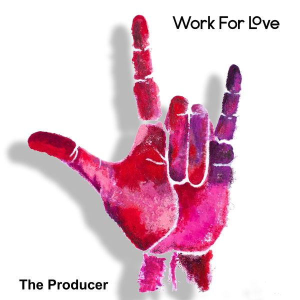 The Producer - Work for Love