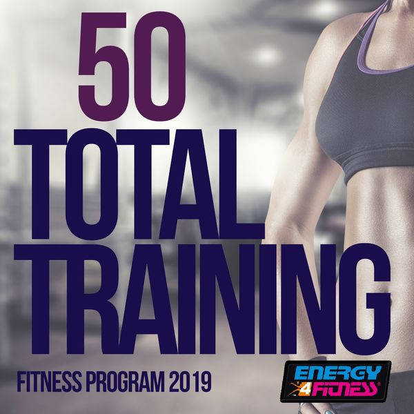 Various Artists - 50 Total Training Fitness Program 2019 (50 Tracks For Fitness & Workout)