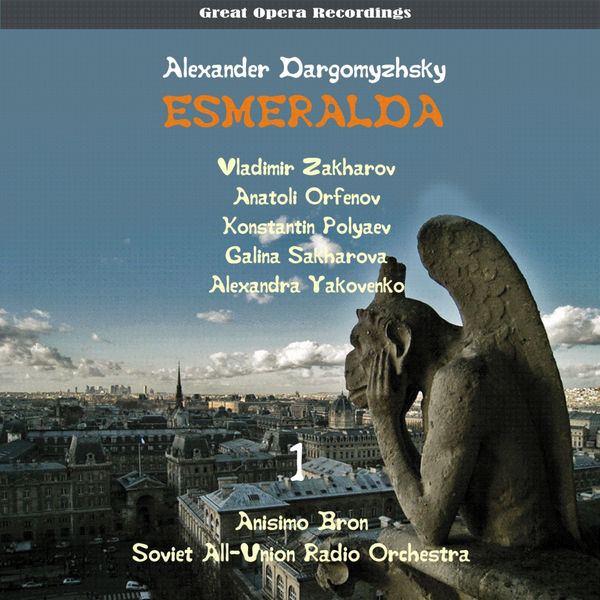 Galina Sakharova - Dargomyzhsky: Esmeralda (Opera in Two Acts), Vol. 1 [1950]