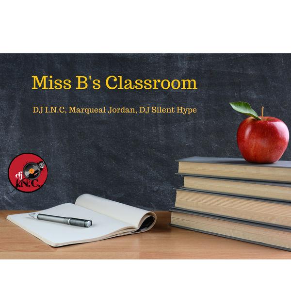 DJ I.N.C - Miss B's Classroom