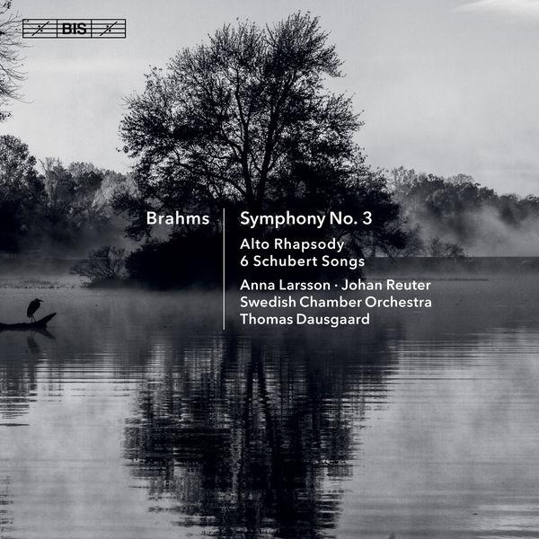 Svenska Kammarorkestern - Brahms: Symphony No. 3, Alto Rhapsody & 6 Schubert Songs