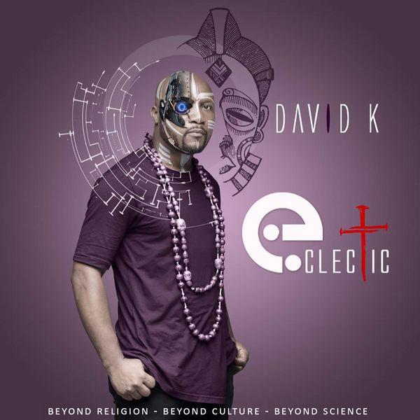 David K - ECLECTIC