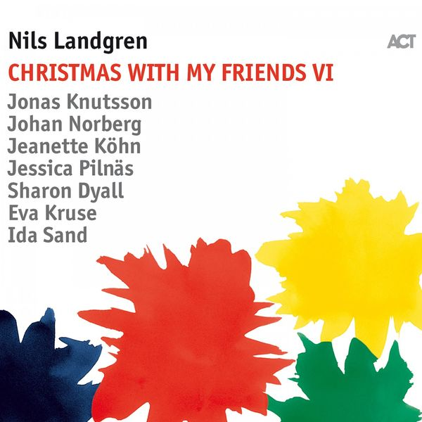 Nils Landgren - Christmas with My Friends VI