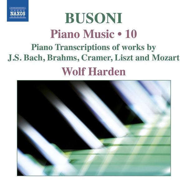 Wolf Harden - Busoni: Piano Music, Vol. 10