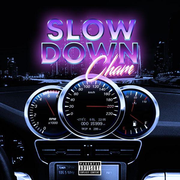 Cham - Slow Down