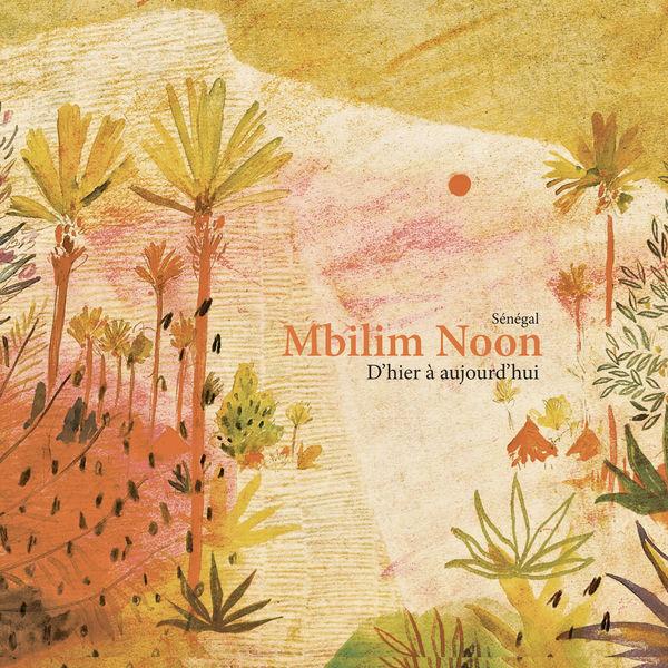 Rich'Art Ndione et Le Saawal - Mbilim Noon: d'hier à aujourd'hui