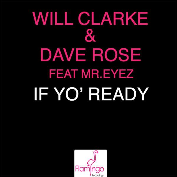 Will Clarke - If Yo' Ready