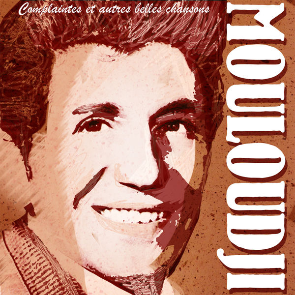 Mouloudji - Complaintes et autres belles chansons