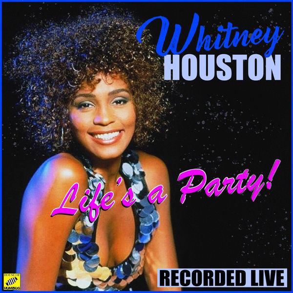 Whitney Houston - Life's A Party