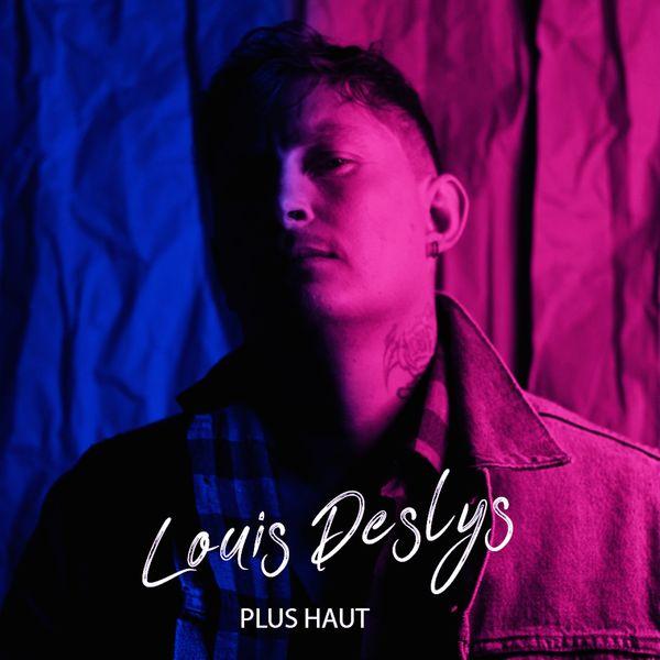 Louis Deslys - Plus haut