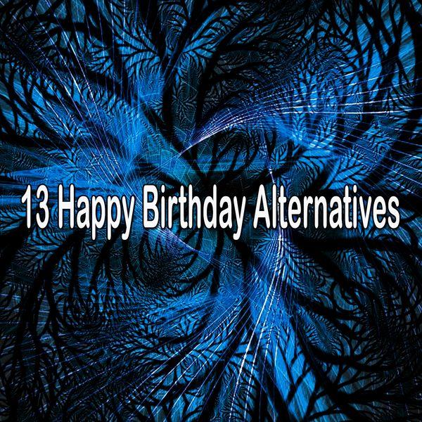 Happy Birthday Band - 13 Happy Birthday Alternatives