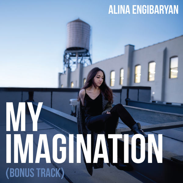 Alina Engibaryan - My Imagination (Bonus Track)