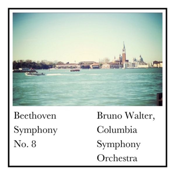 Bruno Walter, Columbia Symphony Orchestra - Beethoven Symphony No. 8