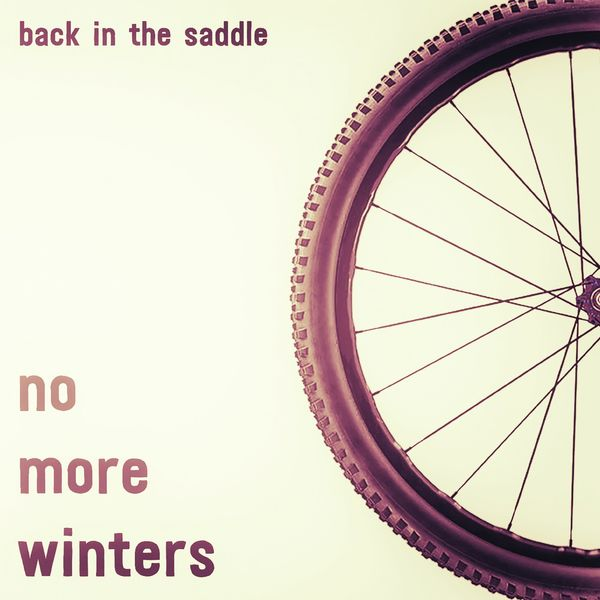 No More Winters - Back in the Saddle