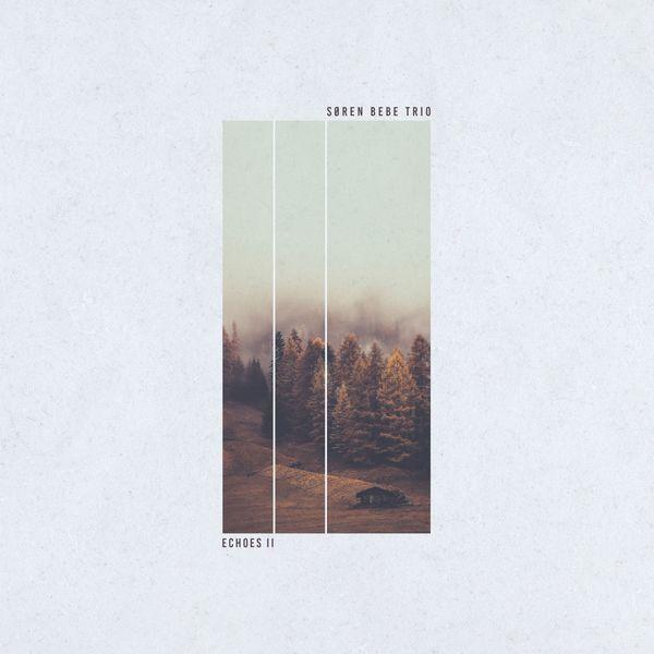 Søren Bebe Trio - Echoes II