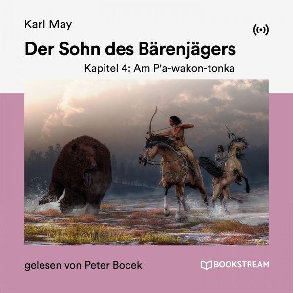 Bookstream Hörbücher - Der Sohn des Bärenjägers (Kapitel 4: Am P'a-wakon-tonka)