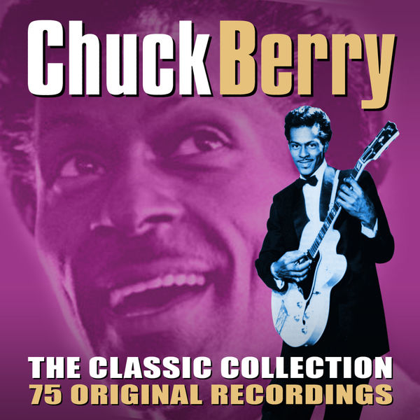 Chuck Berry - The Classic Collection - 75 Original Recordings
