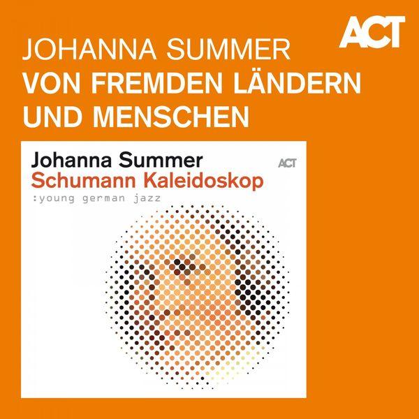 Johanna Summer - Von fremden Ländern und Menschen