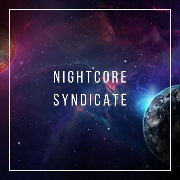 NightcoreSyndicateCollabs - Welcome to the Crew