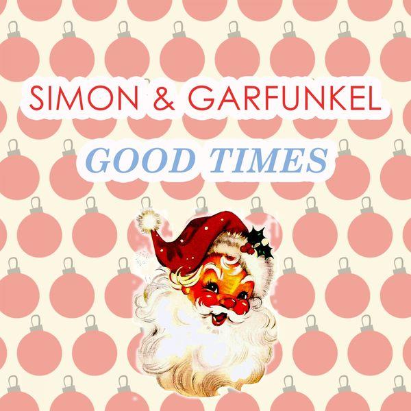 Simon & Garfunkel - Good Times