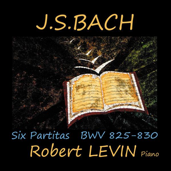 Robert Levin - Bach : Six Partitas, BWV 825-830