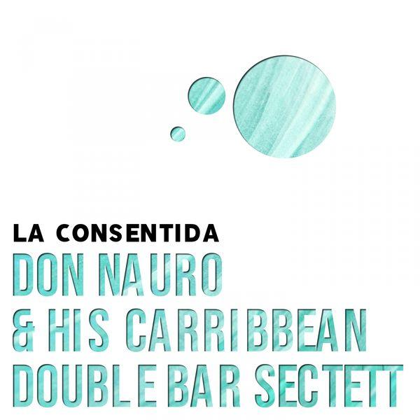 La Cosentida, Don Nauro & His Caribbean - La Consentida - Don Nauro & His Carribbean Double Bar Sectett