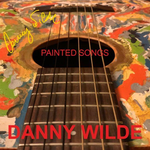 Danny Wilde - Painted Songs