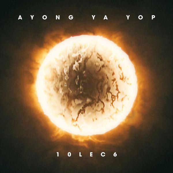 10LEC6|Ayong Ya Yop