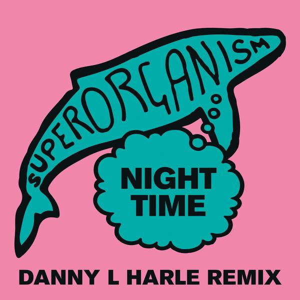 Superorganism|Night Time (Danny L Harle Remix)