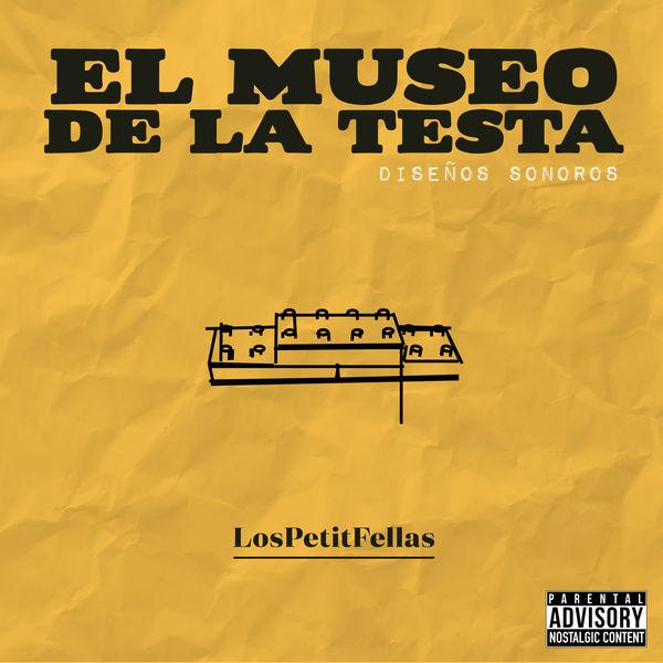 LosPetitFellas - El Museo de la Testa: Diseños Sonoros